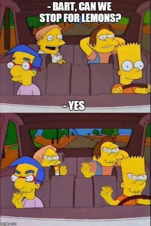 Барт,мы можем остановиться чтобы купить лимоны?