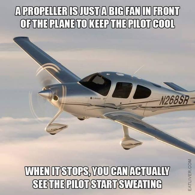 dca996dc9c07 Пропеллер - это просто большой вентилятор для пилота. Если он  останавливается, вы можете видеть, как пилот начинает потеть