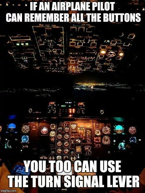 """Если пилот может запомнить назначение всех кнопок, то ты тоже сможешь включать """"поворотник""""."""