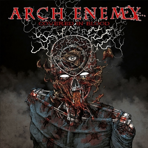 Arch Enemy — Covered In Blood (2019) Arch Enemy, Alissa White-Gluz, Melodic Death Metal, Cover