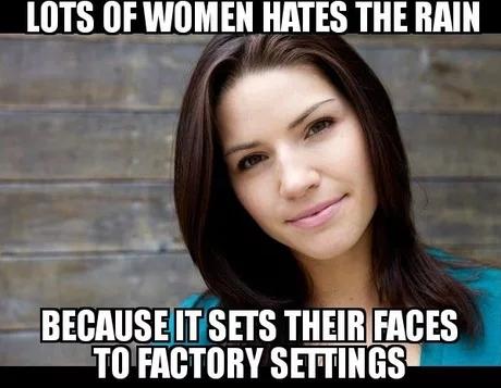 Многие девушки ненавидят дождь, потому что он сбрасывает их лица к заводским настройкам